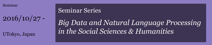 "Seminar Series ""Big Data and Natural Language Processing in the Social Sciences & Humanities"""
